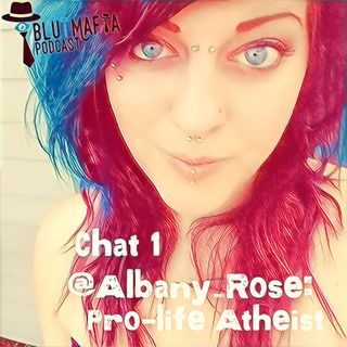 #34 Chat 1- Albany Rose: Pro-Life Atheist