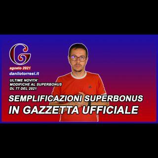 SUPERBONUS 110 ultime notizie - le semplificazioni del DL 77 convertito in Legge