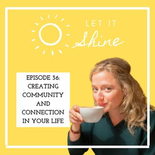 Episode 36: Creating Community And Connection