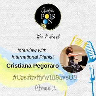 Interview with International Pianist Cristiana Pegoraro - #CreativityWillSaveUs Phase 2