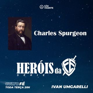 Charles SPURGEON - HERÓIS da fé