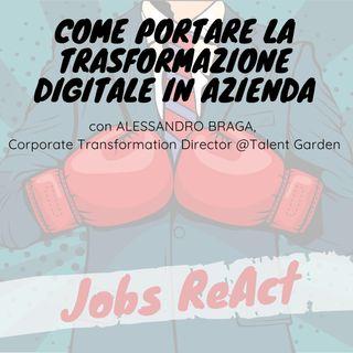 JR 52 | Come portare la trasformazione digitale in azienda - con Alessandro Braga