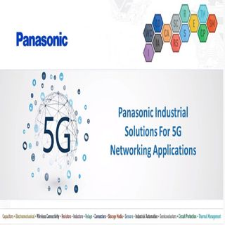 Panasonic Industrial Solutions for 5G Networking Applications