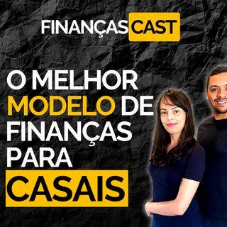 Episódio 16 -  Descubra qual o melhor modelo de administração financeira para casais