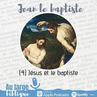 #192 Jean le baptiste (4) Jesus et le baptiste