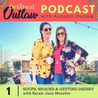 Soups, Snacks & Getting Dressy