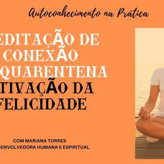#7 Meditação guiada - Ativação de felicidade