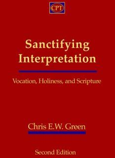 Chris Green – Sanctifying Interpretation