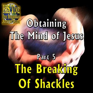 05—The Breaking of Shackles