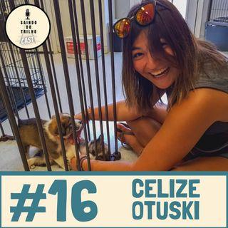 #16 Celize, duas voltas ao mundo e muita historia para contar
