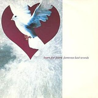 Famous last words - Tears for fears