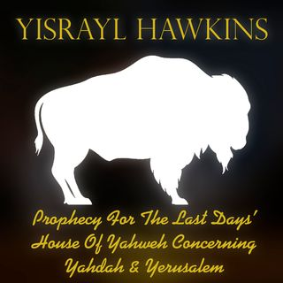 1997-11-29 Prophecy For The Last Days' House Of Yahweh Established Concerning Yahdah And Yerusalem #02 - And All the Gentile Nations