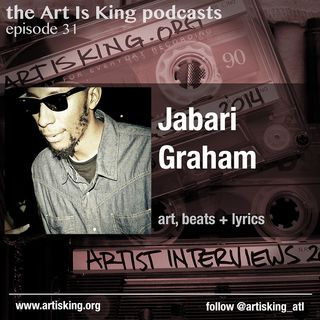 Art Is King podcast 031 - Jabari Graham