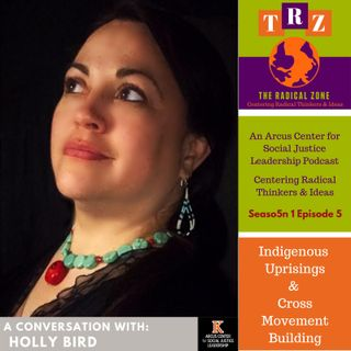 Indigenous Uprisings and Cross Movement Building with Holly Bird