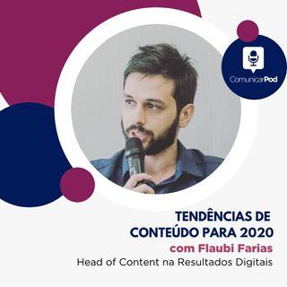 ComunicarPod #37 | Tendências de conteúdo para 2020 com Flaubi Farias