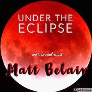 Episode 25 - Under the Eclipse with Matt Belair