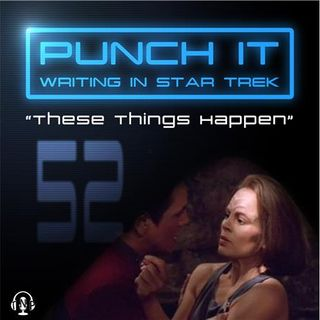Punch It 52 - These Things Happen