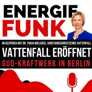 E&M ENERGIEFUNK - Vattenfall eröffnet neues GuD-Kraftwerk in Berlin - Podcast für die Energiewirtschaft