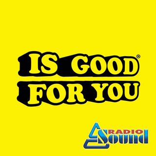 Is Good For You x Radio Sound - Mixato del 31/07/2021 - Parte 1
