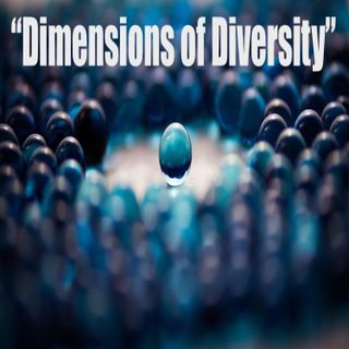 """Ep 58 """"Dimensions of Diversity"""""""