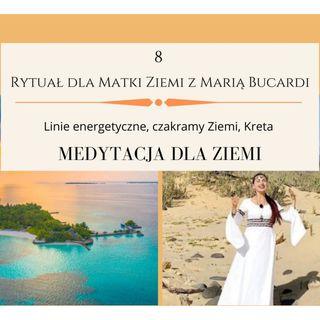 Moje Sprawozdanie osobiste z 8 Rytuału dla Matki Ziemi - Maria Bucardi
