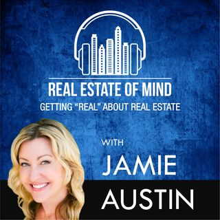Real Estate of Mind with Jamie Austin