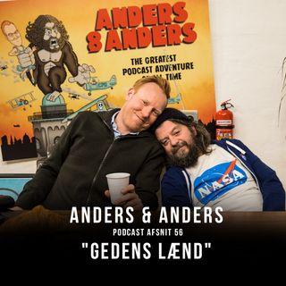 Episode 56 - Gedens Lænd