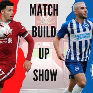 Liverpool v Brighton | Match Build Up Show