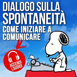 Dialogo sulla spontaneità: come iniziare a comunicare