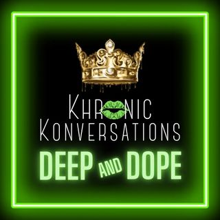 """Khronic Konversations Deep and Dope - Episode 3 Special Guest Trey """"Bow Tie"""" McDade"""