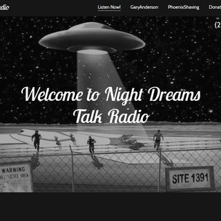 NIGHT DREAMS TALK RADIO  With Gary