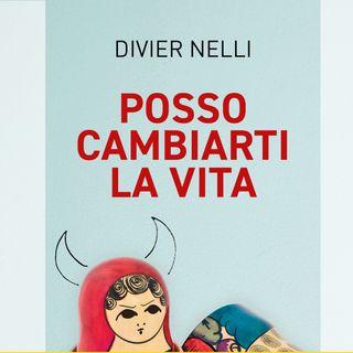 """Divier Nelli """"Posso cambiarti la vita"""""""