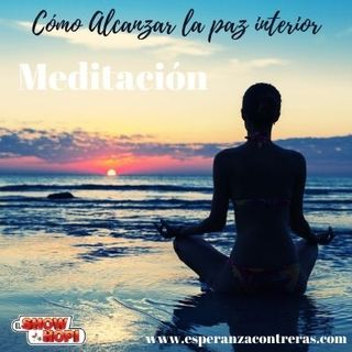Meditación Cómo Alcanzar La Paz Interior