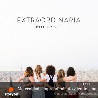 Emprendimiento, maternidad y conciliación con Laura Baena | Malas Madres