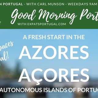Portugal Places & Spaces: Açores / The Azores on Good Morning Portugal! with Carmen Sosa