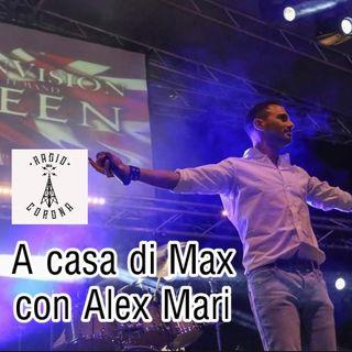 A casa di Max - con Alex Mari