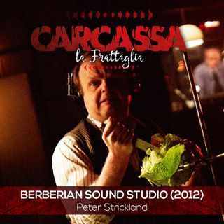 la Frattaglia: Berberian Sound Studio (il Conigliastro)