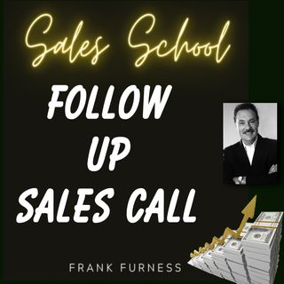 The Follow Up Sales Call