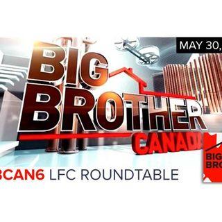 Big Brother Canada 6 | LFC Roundtable