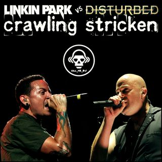 Kill_mR_DJ - Crawling Stricken (Linkin Park VS Disturbed)