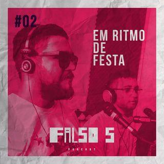 Falso 5 #02 - Carnaval do Falso 5 e Músicas que sempre cantamos errado.