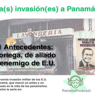 Invasion(es) a Panamá:#1 Noriega, de aliado a enemigo de los E.U.
