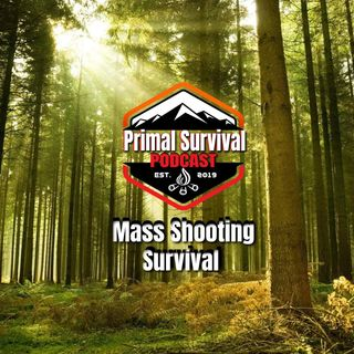 Primal Survival Podcast - Mass Shooting Survival