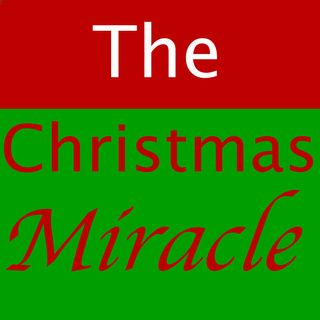 The Christmas Miracle [17 Mins]