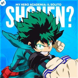 My Hero Academia: il solito Shonen?
