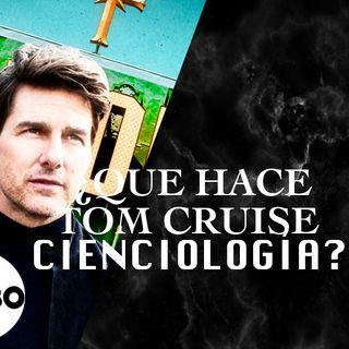 Tom Cruise se volvió loco en la secta de la CIENCIOLOGÍA.