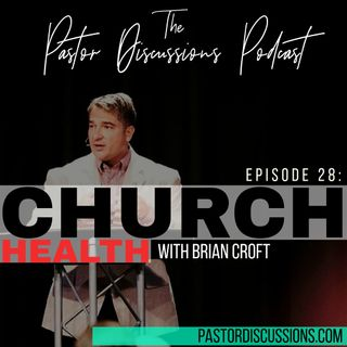 Episode 28: The One About Members And Church Health