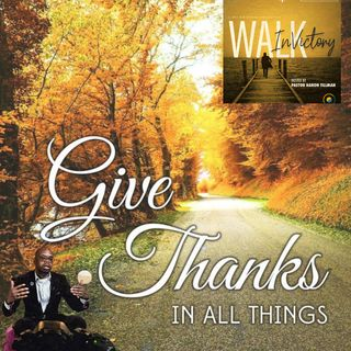 In Everything Give Thanks - Thanksgiving Message | NaRon Tillman