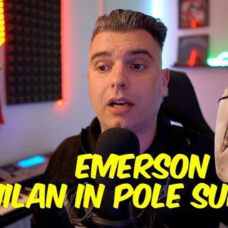 EMERSON _ MILAN IN POLE SUL PSG + MILLEMILA COSE