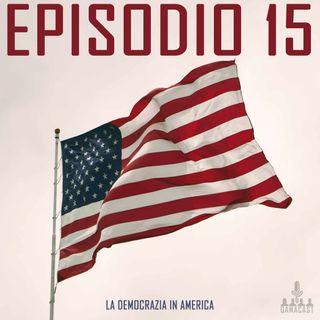 Episodio 15 - La democrazia in America